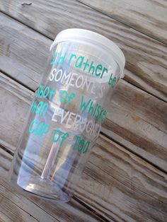 I'd rather be someone's shot of whiskey than everyone's cup of tea wine to go tumbler Molly's sippy cup wine glass with lid