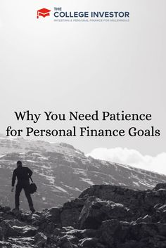 You need patience for personal finance goals because, face it, they can take a long time to accomplish. Here is a fantastic analogy.