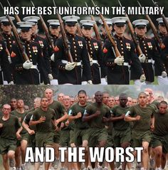 USMC has the best uniforms in the military and the worst Marine Corps Uniforms, Marine Corps Humor, Us Marine Corps, Usmc Humor, Once A Marine, Marine Mom, Military Jokes, Military Life, Navy Military