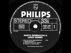 Santa Esmeralda é um EUA / Francês Disco grupo formado na década de 1970; talvez mais conhecido por seu hit de discoteca remakes de sucessos dos anos 1960 Não Let Me Be Misunderstood e House of the Rising Sun . O grupo contou com o vocalista original Leroy Gómez, em 1977 e 1978, o cantor Jimmy Goings de 1979 até 1983, e vocalista novamente originais Leroy Gómez desde a década de 1990 até hoje.