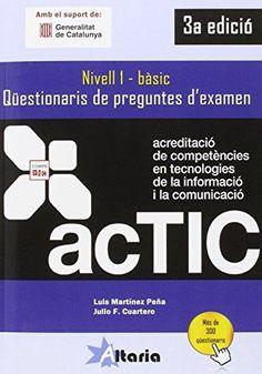 Martínez Peña, Luis. Qüestionari de preguntes d'examen ACTIC : nivell 1-bàsic. Tarragona : Altaria, 2016