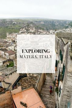 Italy Travel Tips | Matera: Exploring Southern Italy's Hidden Gem