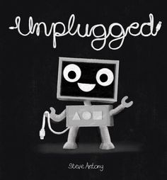 Unplugged by Steve Antony. A power outage leads Blip, who loves being plugged into her computers, to discover the wonders of the real outdoors. New Books, Good Books, Bell Pictures, Summer Reading Lists, Reading Club, Guided Reading, Early Literacy, Open Book, New Things To Learn