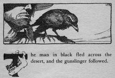 The man in black fled across the desert, and the gunslinger followed.