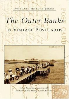 The Outer Banks in Vintage Postcards  (NC) (Postcard History Series) by Chris Kidder