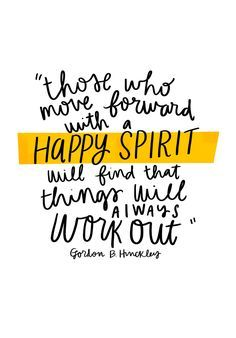 Those who move forward with a happy spirit will find that things will always work out