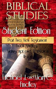 Biblical Studies Student Edition Part Two: New Testament by Michael Findley