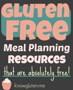 Gluten Free Meal Planning Resources That Are Absolutely Free