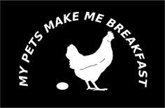 My pets make me breakfast...