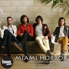 JUST ANNOUNCED: Miami Horror are playing a Corner Hotel show with support from Client Liaison in February 2014. Tickets are on sale now via ...
