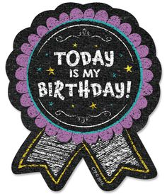 Creative Teaching Press Super Student Badge Chalk It Up Today Is My Birthday, Happy Birthday, Birthday Ideas, Birthday Badge, Creative Teaching Press, Chalk Design, School Frame, Alphabet Stencils, Chalk It Up