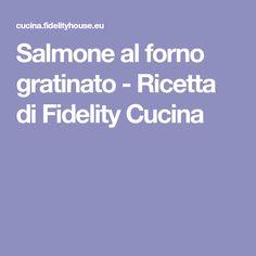 Salmone al forno gratinato - Ricetta di Fidelity Cucina