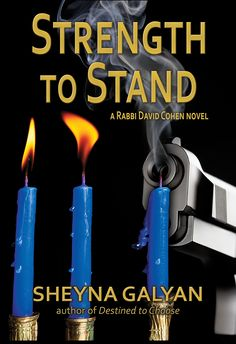 Strength to Stand (Rabbi David Cohen #2) by Sheyna Galyan, coming September 2015
