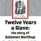 Twelve Years a Slave - 10 non-fiction passages, activities and a 5 page test based on the narrative by Solomon Northup. (Movie title: 12 Years a Sl...