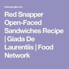 Red Snapper Open-Faced Sandwiches Recipe | Giada De Laurentiis | Food Network