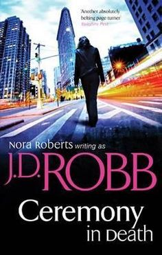 Ceremony in Death (In Death, Book 5) by J.D. Robb