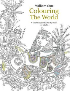 Colouring the World: A Sophisticated Activity Book for Adults by William Sim http://www.amazon.com/dp/9814677965/ref=cm_sw_r_pi_dp_jnShwb0EV6SS7