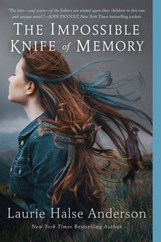 Paperback #CoverReveal The Impossible Knife of Memory by Laurie Halse Anderson