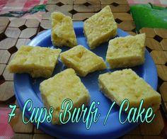 Seven Cups Burfi is very easy to prepare, Which tastes just like Mysorepak.   Ingredients:   Besan/Gram Flour - 1 cup  Ghee - 1 cup  Milk ...