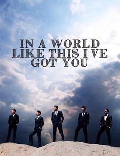 In a world like this I've got you - Backstreet Boys