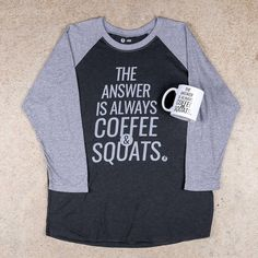 """Unisex Coffee & Squats baseball tee and matching coffee mug. Available as part of the larger """"Answer is Always Coffee & Squats"""" collection."""