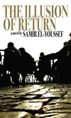 Samir El-Youssef - Illusion of Return #SamirElYoussef #HalbanPublishers
