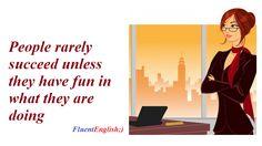 перевод: люди редко добиваются успеха, если они не получают удовольствие от того, что они делают