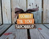 Thanksgiving Gobble til you wobble MINI STACKER Wood block set  fall autumn pumpkin home seasonal decor