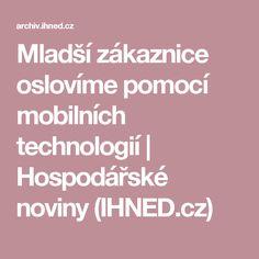 Mladší zákaznice oslovíme pomocí mobilních technologií | Hospodářské noviny (IHNED.cz)