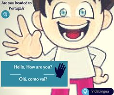 """It always seems impossible until its done, so take the first step and say """"Hello""""! Next time you visit Portugal, go surprise a local by saying hello in his/her native language. Create beautiful memories, strong friendships and much more. Learn quick Portuguese phrases with #vidalingua. Click the 'Use App' button above for your free download today. Hurry up!"""
