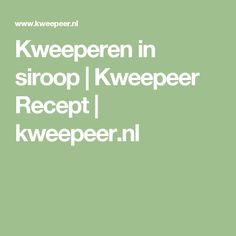 Kweeperen in siroop   Kweepeer Recept   kweepeer.nl