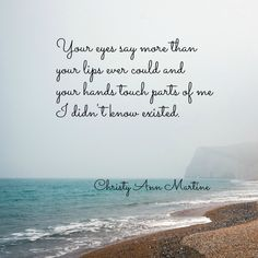 Love quote by Christy Ann Martine  Beautiful romantic love quotes ~poetry - poets - boyfriend quotes