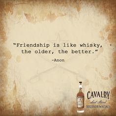 "🍹""Friendship is like whisky, the older, the better."" -Anon🍹 #quoteoftheday #bourbonlife #bourbon #cavalry #whiskylover #whiskytime #whiskybunker #quotes #quote #whiskey #bourbondrinkers #alcohol #mixology #bourbonwhiskey #bourbonlover #bourbonstreet #bourboncountry #whiskybar #drink #happyhour #luxury #cocktails"
