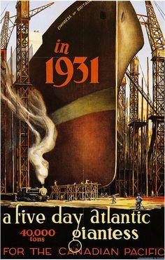 #Travel Poster - Canadian Pacific - Five day Atlantic Giantess,1931. TravelBoldly.com / JeromeShaw.com /TravelPhotoTours.com