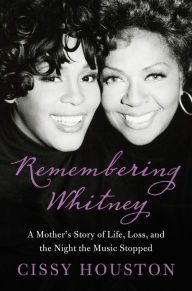 "Remembering Whitney By Cissy Houston - Whitney Houston's mother opens up about the life of her daughter in this ""triumphant and anguished"" (The Boston Globe) portrait of the legendary singer. A powerful New York Times bestselling biography with over 375 five-star reviews on Amazon."
