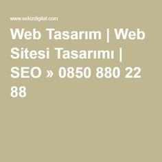 Web Tasarım | Web Sitesi Tasarımı | SEO » 0850 880 22 88