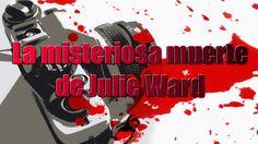 El misterioso asesinato de Julie Ward