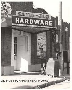 Satin-Glo Hardware - 1959 - Photoprint was taken at Avenue and Centre Street N Calgary, Centre, Hardware, Satin, Signs, Street, City, Elastic Satin, Shop Signs