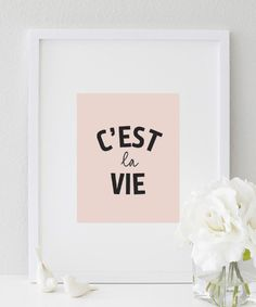 "A blush coloured inspirational fashion typography wall print perfect for home decor, girls room decor or as any wall decor. C'est la Vie means "" That's life"". ★ PRODUCT SKU # DBM175★ ♥ Prints do not c"