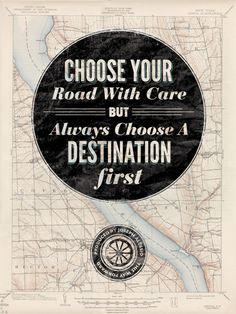 choose your road with care