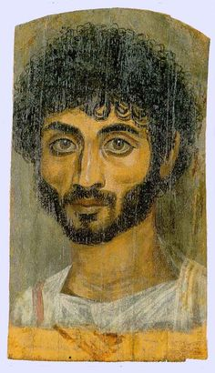 """Fayum mummy portrait. Egypt, 1st century John Berger wrote about the portraits: """"They are the earliest painted portraits that have survived; they were painted whilst the Gospels of the New Testament were being written. Why then do they strike us today as being so immediate? Why does their individuality feel like our own? Why is their look more contemporary than any look to be found in the rest of the two millennia of traditional European art which followed them?"""""""