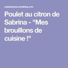"""Poulet au citron de Sabrina - """"Mes brouillons de cuisine !"""""""
