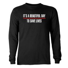 "Grey's Anatomy ""Its a Beautiful Day to Save Lives"" Long Sleeve Dark @Meaghan Foley I want this!"