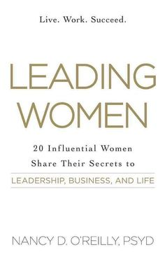 leading women 20 influential women share their secrets to