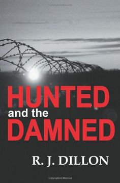 Hunted and the Damned  - R. J. Dillon. The third novel in the CO8 series... A British spy's disappearance in Berlin at the height of the Cold War has never been fully explained. When a retired British Secret Intelligence Service officer is brutally murdered in Berlin, the two events are dismissed as unconnected, simply a coincidence. Following the dead officer's trail from London to Berlin, Nick Torr – the SIS Director of Covert Operations – uncovers an obsessive quest for a missing convoy