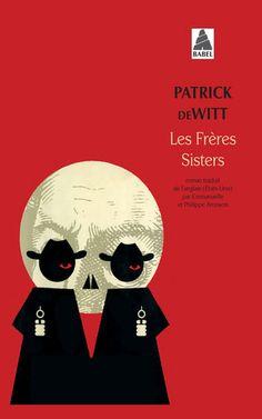 Les Frères Sisters: très bonne surprise ! Un western littéraire original à l'humour bien mordant !
