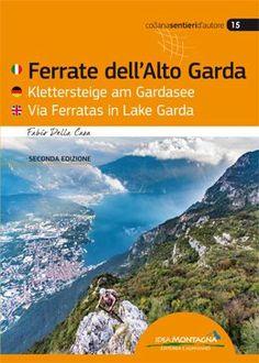 Ferrate dell'Alto Garda - 2a ed. Klettersteige am Gardasee - Via Ferratas in Lake Garda Dopo soli due anni dall'uscita della prima edizione viene riproposta la pubblicazione con l'aggiornamento di due nuovi percorsi, rendendola più completa e attuale. La vasta area che contorna il vertice del Lago di Garda è costellata di ferrate e percorsi alpinistici. http://www.ideamontagna.it/librimontagna/libro-alpinismo-montagna.asp?cod=102