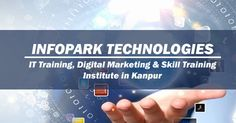 Learn #Web #Design ,#Development & #Digital #Marketing with #courses taught by experts in #Infopark #Technology. Improve Your #Skills with Our #Training Courses.