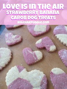 "These strawberry banana carob dog treats are the purrfect way to say ""I love you"" to your best friend on Valentine's Day!"