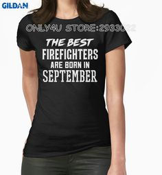 Gildan Only4U T Shirts With Sayings Short Women The Best Firefighters Are Born In September Tee Shirt #Affiliate